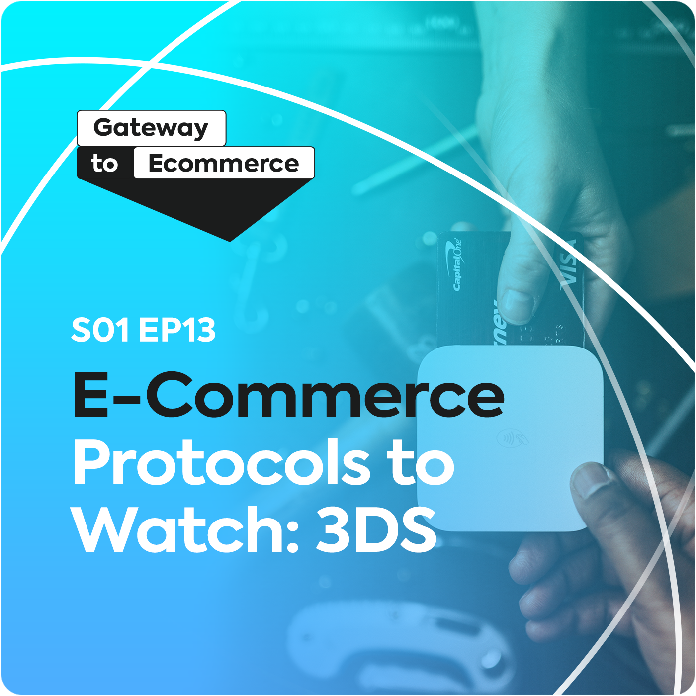 S1EP13 - Ecommerce Protocols to Watch: 3DS